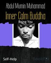 Inner Calm Buddha Be You