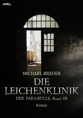 DIE LEICHENKLINIK DER PARA-BULLE, Band 3