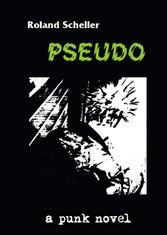 PSEUDO a punk novel
