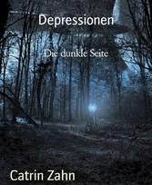 Depressionen Die dunkle Seite