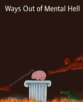 Ways Out of Mental Hell