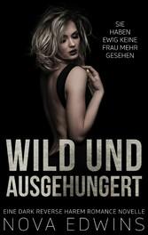 Wild und ausgehungert