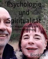 Psychologie Grundwissen Psychologie, Psychotherapie, Spiritualität, Heilung und Selbstverwirklichung