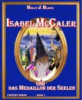 Isabel McCaler und das Meldaillon der Seelen