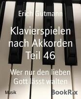 Klavierspielen nach Akkorden Teil 46 Wer nur den lieben Gott lässt walten
