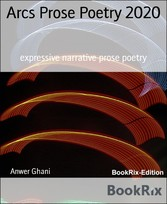 Arcs Prose Poetry 2020 expressive narrative prose poetry