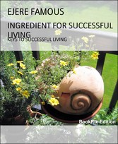 INGREDIENT FOR SUCCESSFUL LIVING KEYS TO SUCCESSFUL LIVING