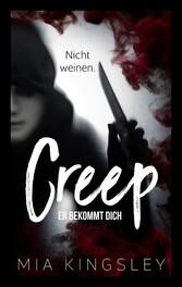 Creep Er bekommt dich