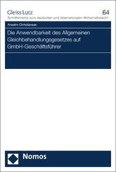 Die Anwendbarkeit des Allgemeinen Gleichbehandlungsgesetzes auf GmbH-Geschäftsführer