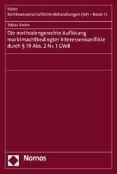 Die methodengerechte Auflösung marktmachtbedingter Interessenkonflikte durch § 19 Abs. 2 Nr. 1 GWB