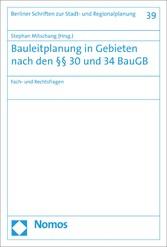 Bauleitplanung in Gebieten nach den §§ 30 und 34 BauGB Fach- und Rechtsfragen