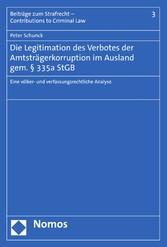 Die Legitimation des Verbotes der Amtsträgerkorruption im Ausland gem. § 335a StGB Eine völker- und verfassungsrechtliche Analyse