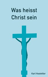 Was heisst Christ sein