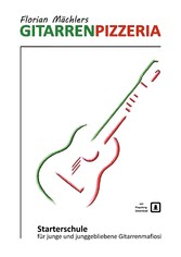 Florian Mächlers Gitarrenpizzeria Starterschule für junge und junggebliebene Gitarrenmafiosi