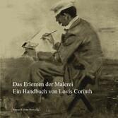 Das Erlernen der Malerei Ein Handbuch von Lovis Corinth