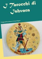 I Tarocchi di Ishvara 'Eroe attraverso i 22 Arcani maggiori