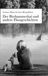 Der Birshammerhai und andere Flussgeschichten