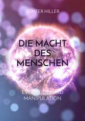 Die Macht des Menschen Evolution und Manipulation