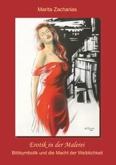 Erotik in der Malerei Bildsymbolik und die Macht der Weiblichkeit