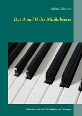 Das A und O der Musiktheorie Arbeitsheft mit über 30 Aufgaben und Lösungen