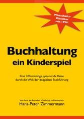 Buchhaltung, ein Kinderspiel Eine 100-minütige, spannende Reise durch die Welt der doppelten Buchführung
