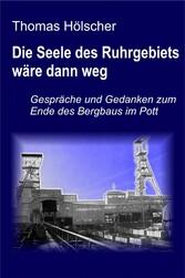 Die Seele des Ruhrgebiets wäre dann weg