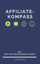 Affiliate-Kompass Den Weg zum Online-Erfolg finden
