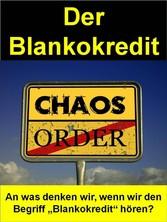 Der Blankokredit - Ein Leitfaden An was denken wir, wenn wir den Begriff 'Blankokredit' hören?