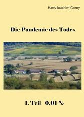 Die Pandemie des Todes 0,01%