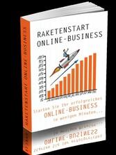 Raketenstart Online-Business Starten Sie Ihr erfolgreiches Online-Business in wenigen Minuten...