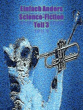 Einfach Anders Science-Fiction Teil 3 einfach anders