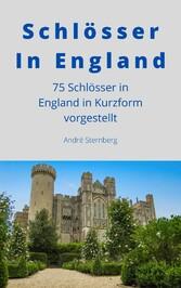 Schlösser In England 75 Schlösser in England in Kurzform vorgestellt