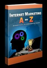 Internet-Marketing von A bis Z Antworten auf die dringendsten Fragen über Internet Marketing