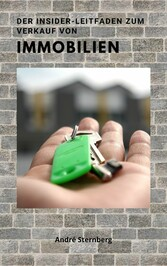 Der Insider Leitfaden zum Verkauf von Immobilien