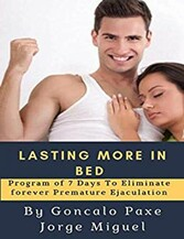 LASTING More in bed Program of 7 Days To Eliminate forever Premature Ejaculation