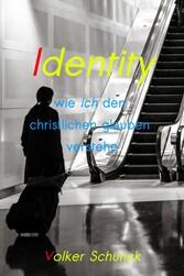 Identity wie ich den christlichen glauben verstehe