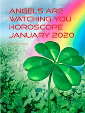 Angels are watching you - horoscope january 2020 blessings from heaven