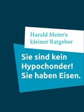 Sie sind kein Hypochonder! Sie haben Eisen. & das H63D-Syndrom erkennen.