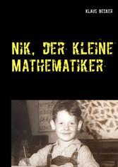 Nik, der kleine Mathematiker Über Dreisatz, Bruch, Prozente, a-Quadrat und b-Quadrat