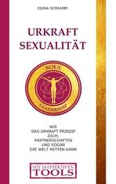 Urkraft Sexualität Wie das Urkraft Prinzip dich, Partnerschaften und sogar die Welt retten kann