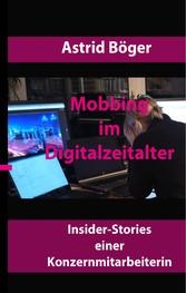 Mobbing im Digitalzeitalter Insiderstories einer Konzernmitarbeiterin