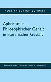 """Aphorismus - Philosophischer Gehalt in literarischer Gestalt """" in Personalunion"""