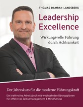 Leadership Excellence Wirkungsvolle Führung durch Achtsamkeit