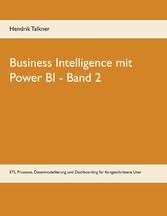 Business Intelligence mit Power BI ETL Prozesse, Datenmodellierung und Dashboarding für fortgeschrittene User