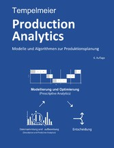 Production Analytics Modelle und Algorithmen zur Produktionsplanung