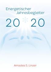 Energetischer Jahresbegleiter 2020 Ein Wirkbuch für Zeitreisende