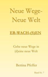 Neue Wege - Neue Welt Er-wach-(s)en