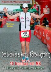 Das Leben ist zu kurz für Beinschlagtraining 10 Ironman mit MS: Stolpern, Fallen, Aufstehen