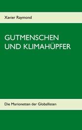 Gutmenschen und Klimahüpfer Die Marionetten der Globallisten