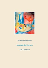 Mandala des Herzens Ein Lesebuch